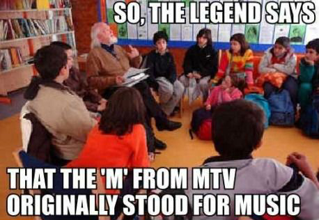 So, the legend says that the M from MTV originally stood for music