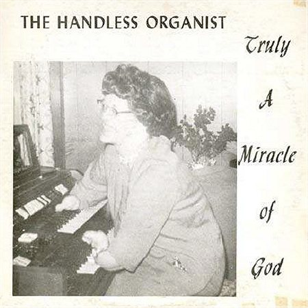 The handless organist - truly a miracle of god